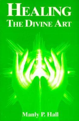 Healing, the Divine Art