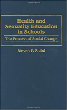 Health and Sexuality Education in Schools: The Process of Social Change 9780897895705