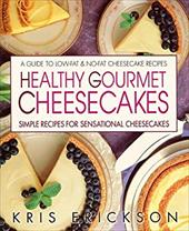 Healthy Gourmet Cheesecake