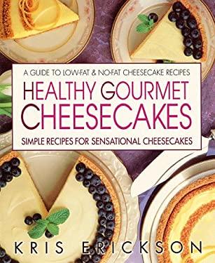 Healthy Gourmet Cheesecake 9780895297839