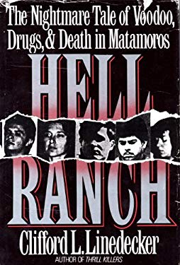 Hell Ranch: The Nightmare Tale of Voodoo, Drugs and Death in Matamoros