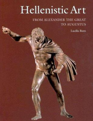 Hellenistic Art: From Alexander the Great to Augustus 9780892367764