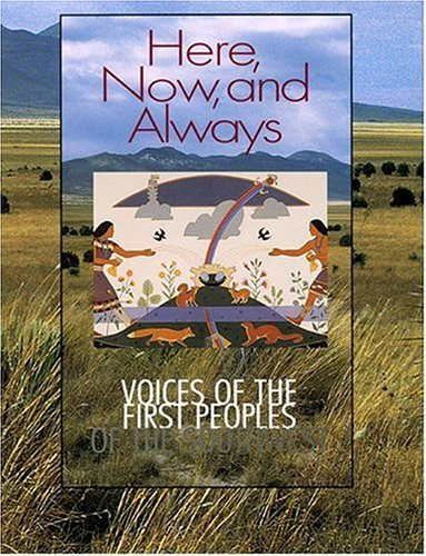 Here, Now, and Always: Voices of the First Peoples of the Southwest 9780890133873
