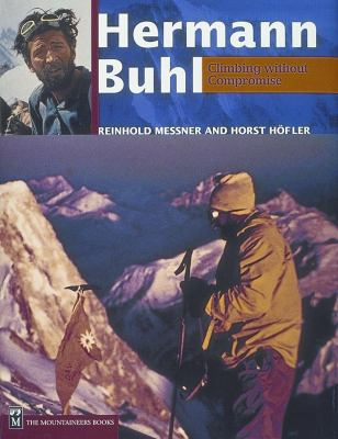 Hermann Buhl: Climbing Without Compromise 9780898866780