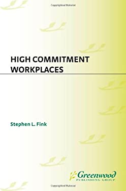 High Commitment Workplaces 9780899307404