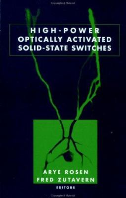 High-Power Optically Activated Solid-State Switches 9780890065075