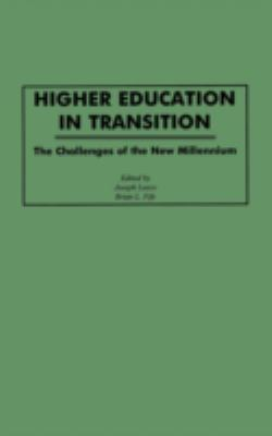 Higher Education in Transition: The Challenges of the New Millennium 9780897896375