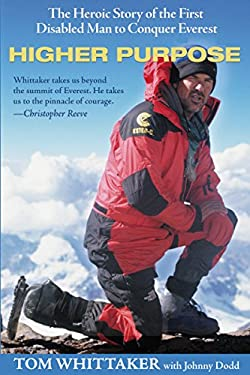 Higher Purpose: The Heroic Story of the First Disabled Man to Conquer Everest 9780895261991