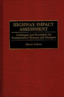 Highway Impact Assessment: Techniques and Procedures for Transportation Planners and Managers 9780899306629