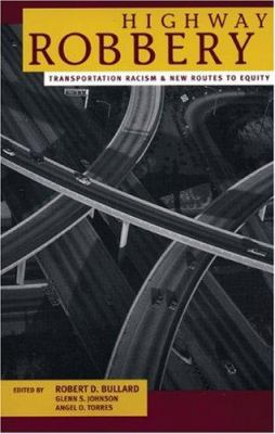 Highway Robbery: Transportation, Racism & New Routes to Equity 9780896087040