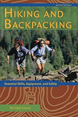 Hiking and Backpacking: Essential Skills, Equipment, and Safety 9780897325844