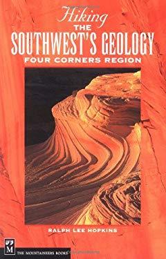 Hiking the Southwest's Geology: Four Corners Region 9780898868562