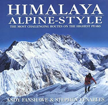 Himalaya Alpine Style: The Most Challenging Routes on the Highest Peaks 9780898864564