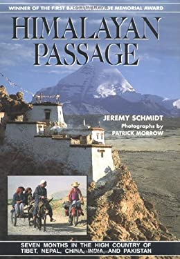 Himalayan Passage: Seven Months in the High Country of Tibet, Nepal, China, India, & Pakistan 9780898862621