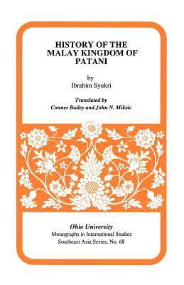 History of the Malay Kingdom of Patani: Sejarah Kerajaan Melayu Patani 9780896801233