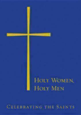 Holy Women, Holy Men: Celebrating the Saints 9780898696370