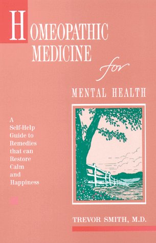 Homeopathic Medicine for Mental Health 9780892812912
