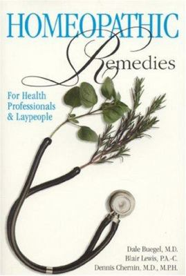 Homeopathic Remedies: For Health Professionals and Laypeople 9780893891770