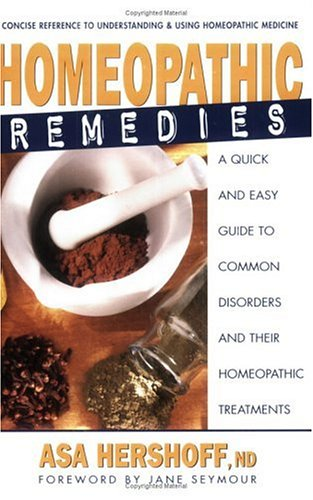 Homeopathic Remedies: A Quick and Easy Guide to Common Disorders and Their Homeopathic Remedies 9780895299505