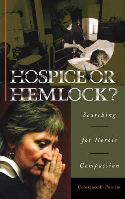 Hospice or Hemlock?: Searching for Heroic Compassion 9780897899215