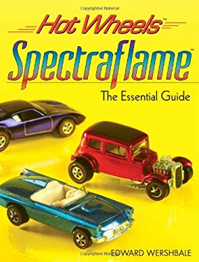 Hot Wheels Spectraflame: The Essential Guide 9780896896659