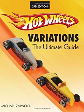 Hot Wheels Variations: The Ultimate Guide 9780896894655