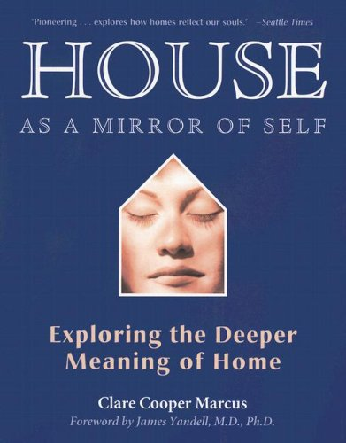 House as a Mirror of Self: Exploring the Deeper Meaning of Home 9780892541249