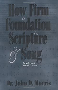 How Firm a Foundation in Scripture and Song 9780890513224
