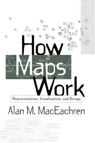 How Maps Work: Representation, Visualization, and Design 9780898625899