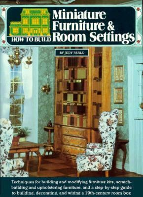 How to Build Miniature Furniture and Room Settings 9780890240441