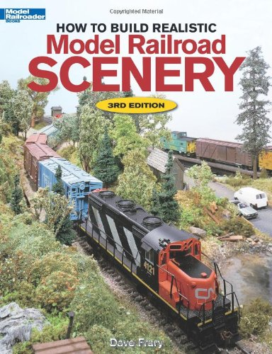 How to Build Realistic Model Railroad Scenery 9780890244708