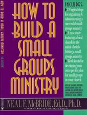 How to Build a Small-Groups Ministry 4008372