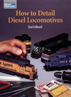 How to Detail Diesel Locomotives 9780890243084