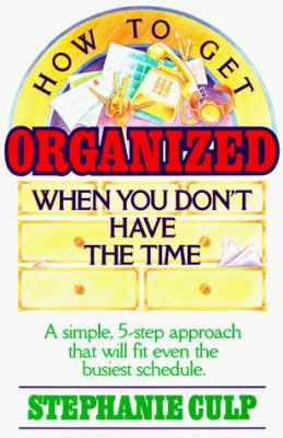 How to Get Organized When You Don?t Have the Time 9780898792300