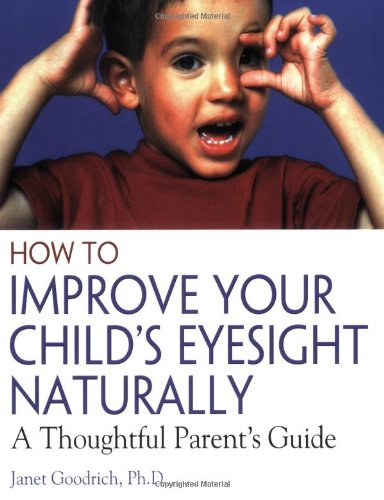 How to Improve Your Child's Eyesight Naturally: A Thoughtful Parent's Guide 9780892811304