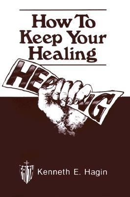 How to Keep Your Healing 9780892760596