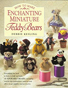 How to Make Enchanting Miniature Teddy Bears 9780891347385