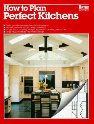 How to plan perfect kitchens by ortho books kathleen for Perfect kitchen description