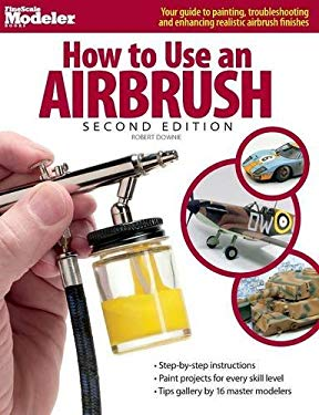 How to Use an Airbrush 9780890247068