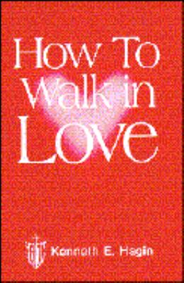 How to Walk in Love 9780892762620