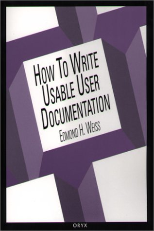 How to Write Usable User Documentation: Second Edition 9780897746397