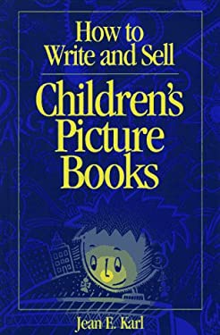 How to Write and Sell Children's Picture Books 9780898796438