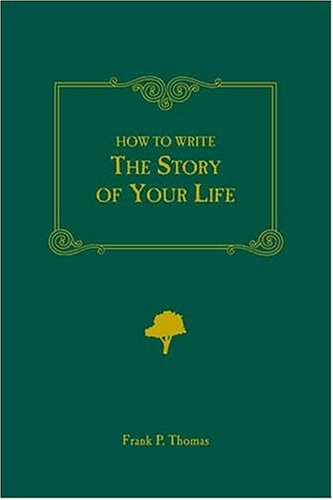 How to Write the Story of Your Life 9780898793598