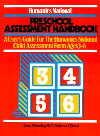 Humanics National Preschool Assessment Handbook: A User's Guide to the Humanics National Child Assessment Form - Ages 3 to 6 9780893340971