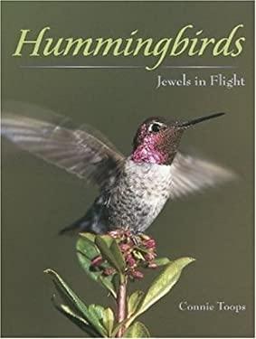 Hummingbirds: Jewels in Flight 9780896585768