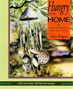 Hungry for Home: Stories of Food from Across the Carolinas with More Than 200 Favorite Recipes 9780895873019