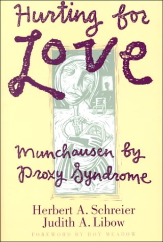 Hurting for Love: Munchausen by Proxy Syndrome 9780898621211