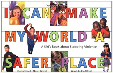 I Can Make My World a Safer Place: A Kid's Book about Stopping Violence 9780897932912