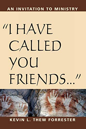 I Have Called You Friends: An Invitation to Ministry 9780898694260