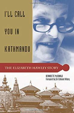 I'll Call You in Kathmandu: The Elizabeth Hawley Story 9780898868005